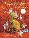 O du fröhliche! Das Weihnachtsliederbuch -