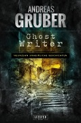 Ghost Writer - Andreas Gruber