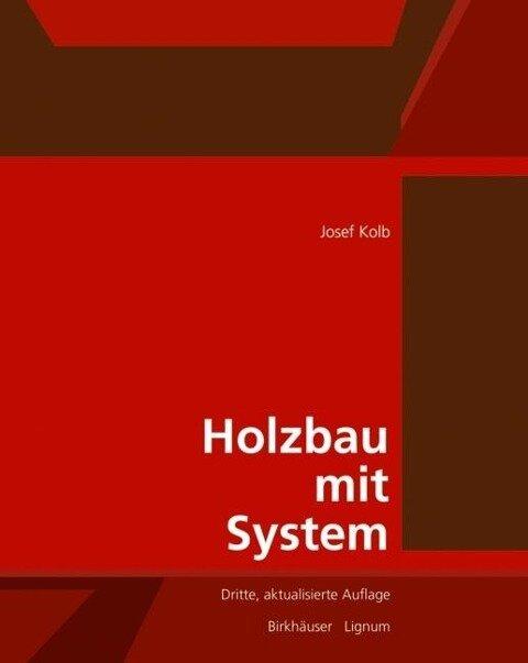 Holzbau mit System - Josef Kolb