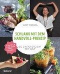 Schlank mit dem Handvoll-Prinzip - Suzy Wengel