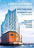 Elbphilharmonie Hamburg: Das Eröffnungskonzert - Thomas/Ndr Elbphilharmonie Orchester Hengelbrock