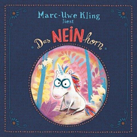 Das NEINhorn - Marc-Uwe Kling, Boris Löbsack