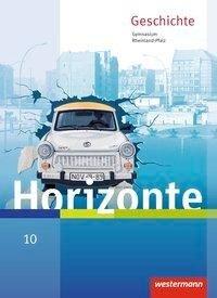 Horizonte 10. Schükerband. Geschichte für Gymnasien. Rheinland-Pfalz -