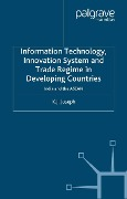 Information Technology, Innovation System and Trade Regime in Developing Countries - K. Joseph