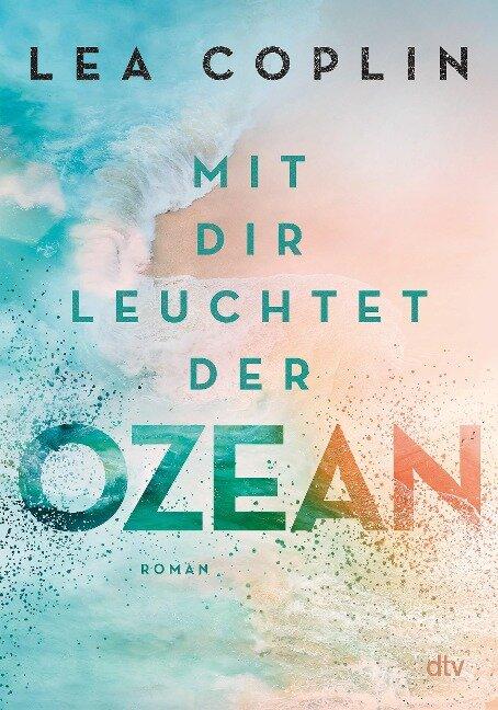 Mit dir leuchtet der Ozean - Lea Coplin