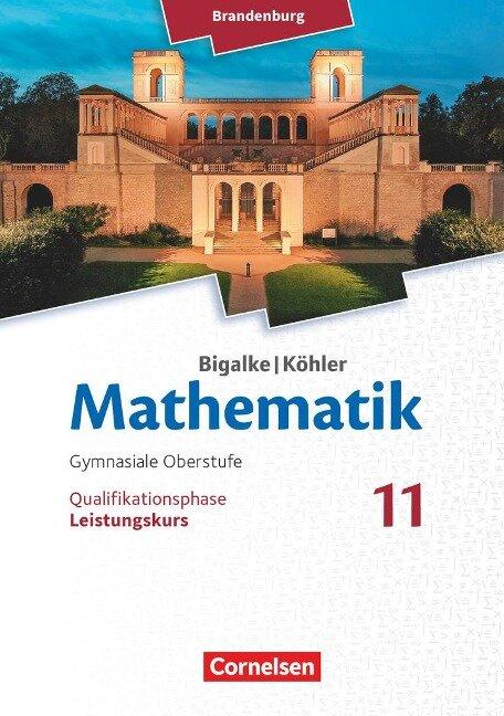 Bigalke/Köhler: Mathematik - 11. Schuljahr - Brandenburg - Leistungskurs - Horst Kuschnerow, Gabriele Ledworuski