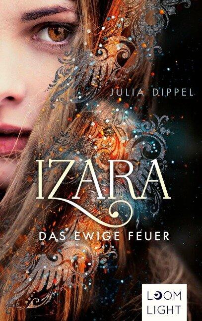 Izara 1: Das ewige Feuer - Julia Dippel