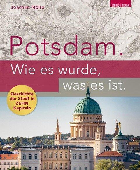 Potsdam. Wie es wurde, was es ist.