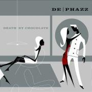 Death By Chocolate - De-Phazz