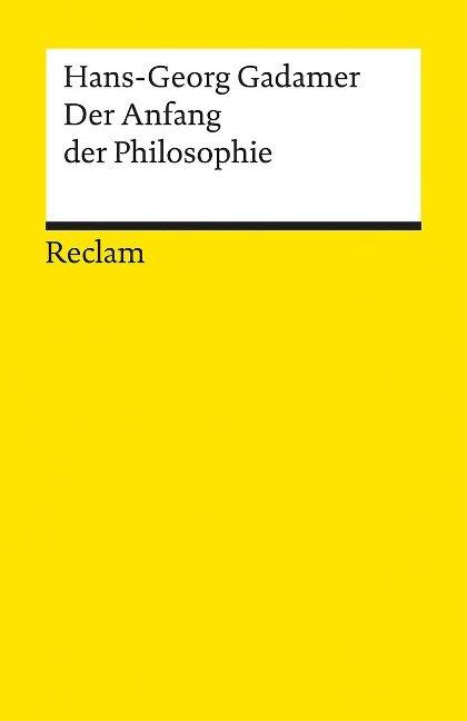 Der Anfang der Philosophie - Hans-Georg Gadamer
