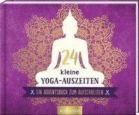 24 kleine Yoga-Auszeiten -