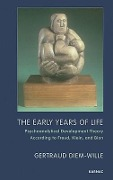 The Early Years of Life - Gertraud Diem-Wille