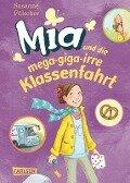 Mia 08: Mia und die mega-giga-irre Klassenfahrt - Susanne Fülscher