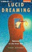 Lucid Dreaming: Gateway to the Inner Self - Robert Waggoner