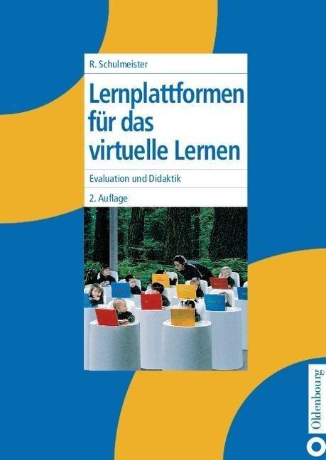 Lernplattformen für das virtuelle Lernen - Rolf Schulmeister
