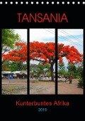TANSANIA - Kunterbuntes Afrika (Tischkalender 2019 DIN A5 hoch) - Claudia Schimmack