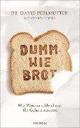 Dumm wie Brot - David Perlmutter, Kristin Loberg