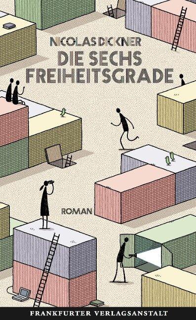 Die sechs Freiheitsgrade - Nicolas Dickner