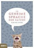 Die geheime Sprache der Katzen - Susanne Schötz