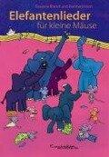 Elefantenlieder für kleine Mäuse - Reinhard Horn, Susanne Brandt