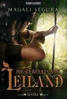Die Rebellin von Leiland 1 - Magali Ségura