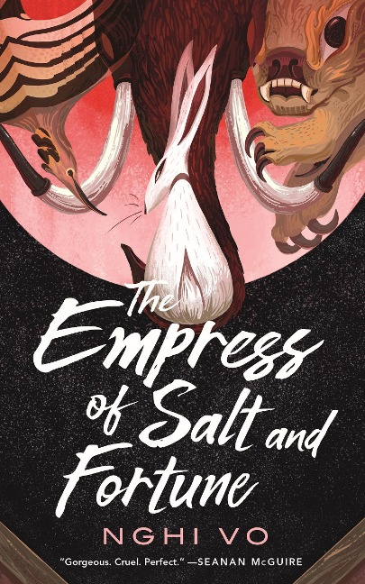 The Empress of Salt and Fortune - Nghi Vo