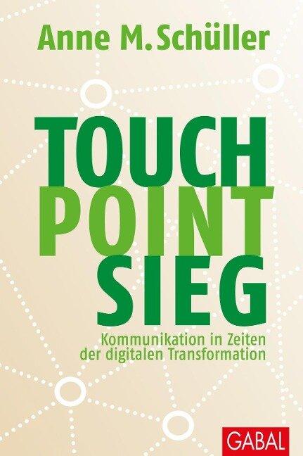 Touch. Point. Sieg. - Anne M. Schüller