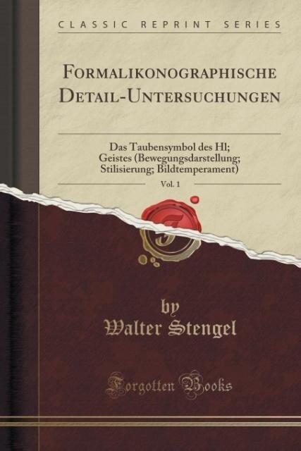 Formalikonographische Detail-Untersuchungen, Vol. 1 - Walter Stengel