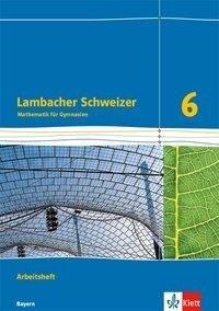 Lambacher Schweizer Mathematik 6. Ausgabe für Bayern ab 2017. Arbeitsheft plus Lösungsheft Klasse 6 -