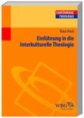 Einführung in die interkulturelle Theologie - Klaus Hock