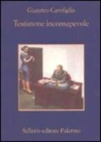 Testimone inconsapevole - Gianrico Carofiglio