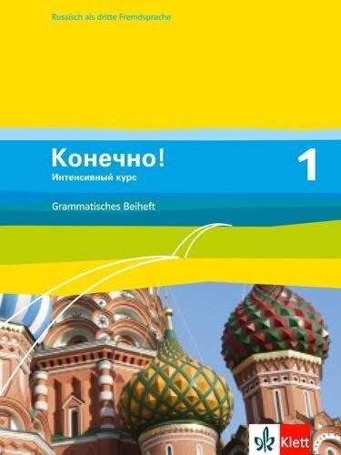 Konetschno! Band 1. Russisch als 3. Fremdsprache. Intensivnyj Kurs / Grammatisches Beiheft -