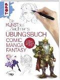 Die Kunst des Zeichnens - Übungsbuch Comic Manga Fantasy -