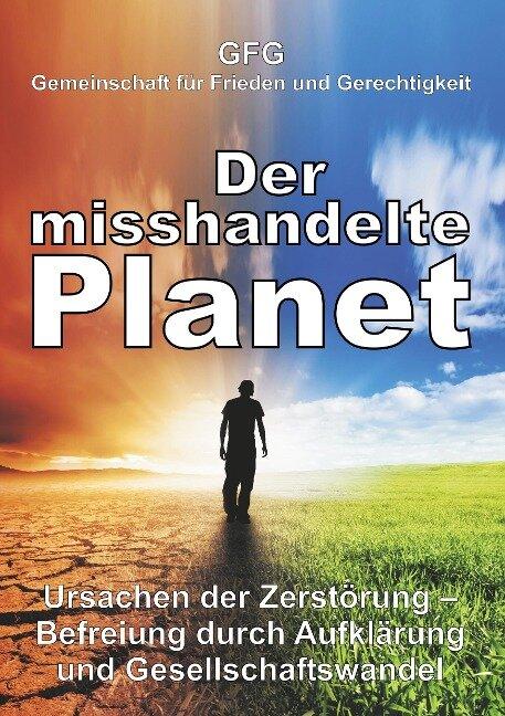 Der misshandelte Planet - Gfg Gemeinschaft für Frieden und Gerechtigkeit