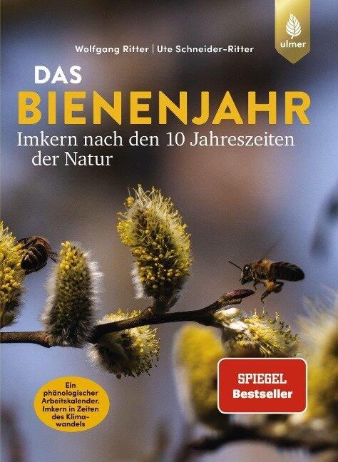 Das Bienenjahr - Imkern nach den 10 Jahreszeiten der Natur - Wolfgang Ritter, Ute Schneider-Ritter