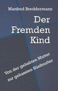Der Fremden Kind - Manfred Breddermann