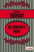 Die verwitwete Braut - Mignon G. Eberhart