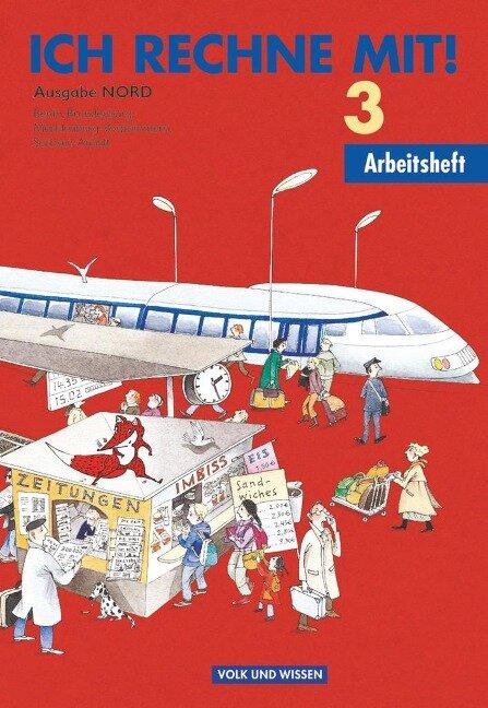 Ich rechne mit! Klasse 3. Arbeitsheft. Östliche Bundesländer (Nord) - Klaus-Peter Käding, Friedhelm Käpnick, Dieter Schmidt, Hans-Günter Senftleben