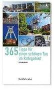 365 Tipps für einen schönen Tag im Ruhrgebiet - Rolf Kiesendahl