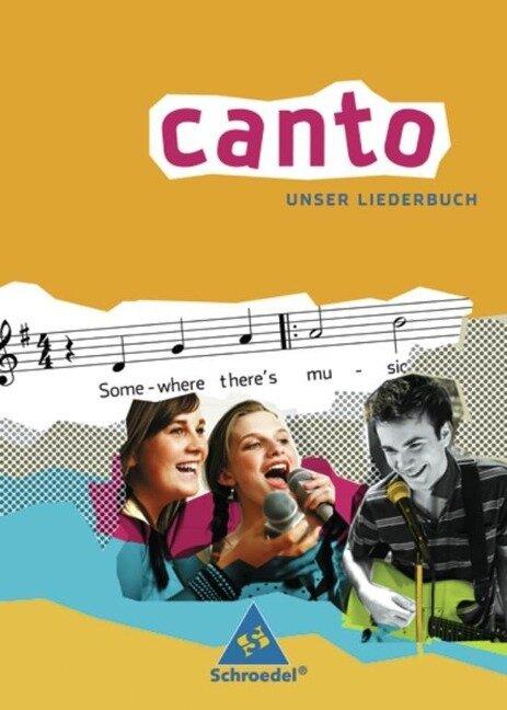 CANTO. Unser Liederbuch. Ausgabe 2007 -