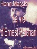La vie d'Ernest Psichari - Henri Massis