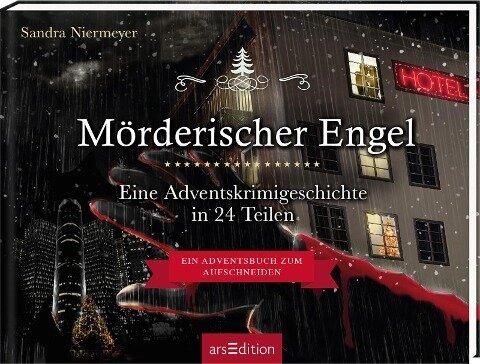 Mörderischer Engel - Ein Krimi-Adventskalender in 24 Teilen - Sandra Niermeyer