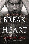 Break My Heart (The Heart Series, #2) - Esther M. Soto