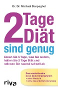 2 Tage Diät sind genug - Michael Despeghel