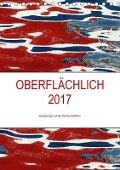 OBERFLÄCHLICH 2017 / Planer (Tischkalender 2017 DIN A5 hoch) - Kerstin Stolzenburg