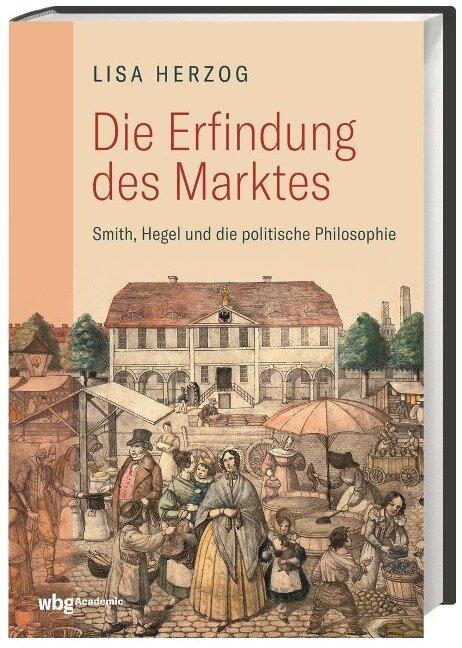 Die Erfindung des Marktes - Lisa Herzog