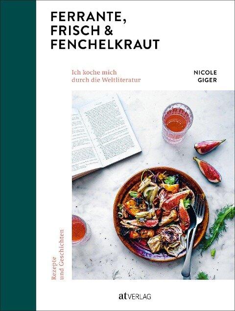 Ferrante, Frisch & Fenchelkraut - Nicole Giger