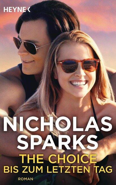 The Choice - Bis zum letzten Tag - Nicholas Sparks