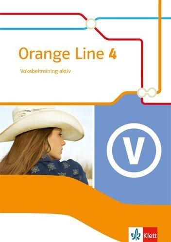 Orange Line 4. Vokabeltraining aktiv mit Lösungsheft. Erweiterungskurs. Klasse 8. Ausgabe 2014 -
