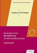 Kaufmännische Buchführung für Wirtschaftsschulen. Arbeitsheft - Siegfried Schmolke, Manfred Deitermann, Björn Flader, Susanne Stobbe